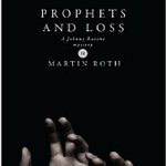 Prophets and Loss by Martin Roth