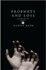 Martin Roth, Prophets and Loss